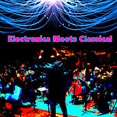 Electronica Meets Classical by Various Artists