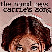 Carrie's Song von The Round Pegs