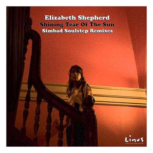 Shining Tear of the Sun (Simbad Remixes) by Elizabeth Shepherd