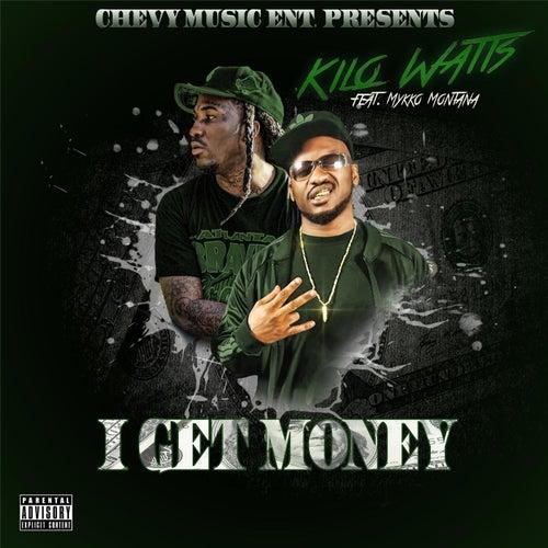 I Get Money by KiloWatts