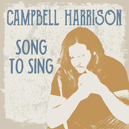 Song to Sing by Campbell Harrison