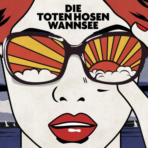 Wannsee (Bonustracks) von Die Toten Hosen