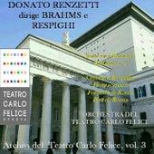 Archivi del Teatro Carlo Felice, vol. 3; Donato Renzetti dirige Brahms e Respighi by Various Artists