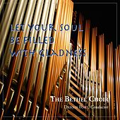 Let Your Soul Be Filled with Gladness von Bethel Choir