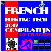 French Elektro Tech 2017 Compilation by Various Artists