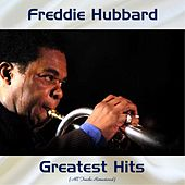 Freddie Hubbard Greatest Hits (All Tracks Remastered) by Freddie Hubbard