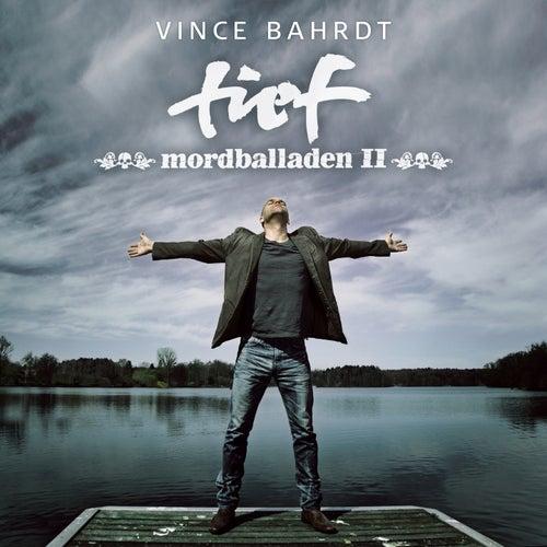 Tief (Mordballaden II) von Vince Bahrdt