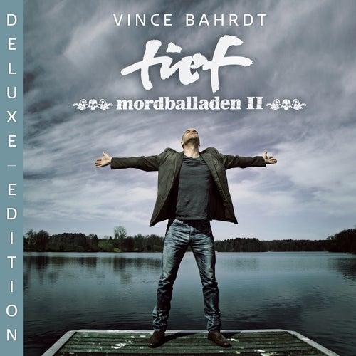 Tief (Mordballaden II) (Deluxe Edition) von Vince Bahrdt