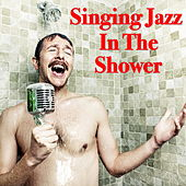 Singing Jazz In The Shower de Various Artists