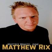Mattrix Minute: June de Matthew Rix