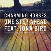 One Step Ahead (feat. Jona Bird) by Charming Horses