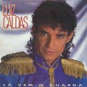 Lá Vem O Guarda by Luiz Caldas