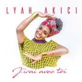 J'irai avec toi de Lyah Akici