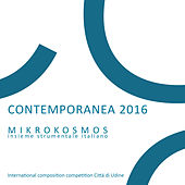 Contemporanea 2016 (International Composition Competition Città di Udine) by Various Artists