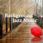 Background Jazz Music by Various Artists