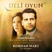 Deli Oyun / Adını Sen Koy (Orijinal Dizi Müziği) by Korhan Nart