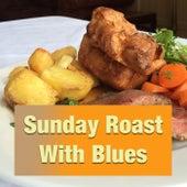 Sunday Roast With Blues de Various Artists