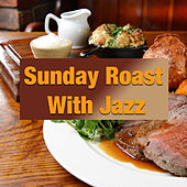 Sunday Roast With Jazz de Various Artists