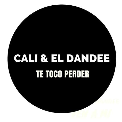 Te Toco Perder de Cali Y El Dandee