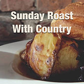 Sunday Roast With Country de Various Artists