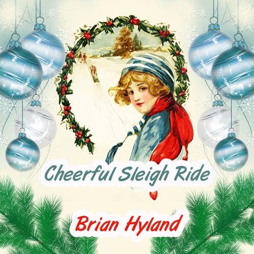 Cheerful Sleigh Ride by Brian Hyland