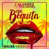Esa Boquita (Salsa Version) de J. Alvarez