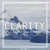 Clarity Lounge Collection, Vol. 1 by Various Artists