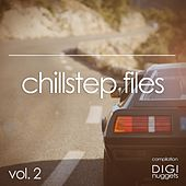 Chillstep Files, Vol. 2 by Various Artists