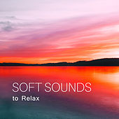 Soft Sounds to Relax – Calm Down, Stress Relief, Inner Peace, Chilled Music by Relaxed Piano Music