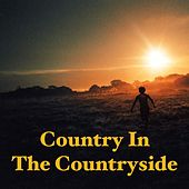 Country In The Countryside by Various Artists