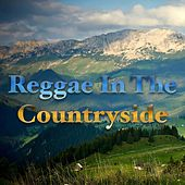 Reggae In The Countryside by Various Artists
