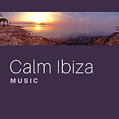 Calm Ibiza Music – Summer Relaxation, Ibiza Chill Out Lounge, Holiday Rest, Calm & Peaceful Music von Ibiza Chill Out