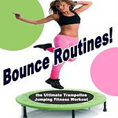 Bounce Routines - The Ultimate Trampoline Jumping Fitness Workout de Various Artists
