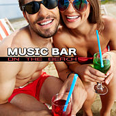 Music Bar on the Beach - Chill Out 2017, Summer Music, Relax, Drinkbar, Sunset von Chill Out