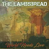 World Needs Love by The Lambsbread