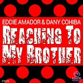 Reaching to My Brother by Dany Cohiba Eddie Amador