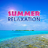 Summer Relaxation – Chill Out Beats, Tropical Soft Sounds, Music to Relax, Holiday 2017 by Top 40