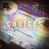 Choices - Essential House Tunes, Vol. 28 de Various Artists