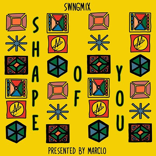 Shape of You (Swngmix) by MarcLo