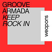 Keep Rock In de Groove Armada