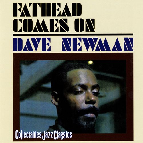 Fathead Comes On by David 'Fathead' Newman