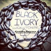 Lucky Tonite (Franke Estevez Fuzion Club Mixes) by Black Ivory