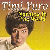 Nothing In The World de Timi Yuro