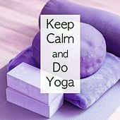 Keep Calm and Do Yoga by Meditation Tribe