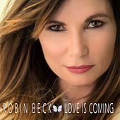 Love Is Coming by Robin Beck