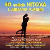 40 Velikih Hitova (Divno Je Biti Nekome Nešto) de Various Artists