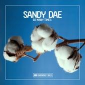 So Many Times de Sandy Dae