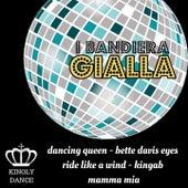 Dancing Queen / Bette Davis Eyes / Ride Like the Wind / Kingab / Mamma Mia (Kingly Dance) von I Bandiera Gialla