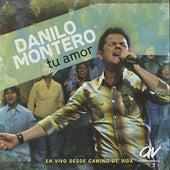Tu Amor (En Vivo) by Danilo Montero