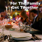 For The Family Get Together by Various Artists